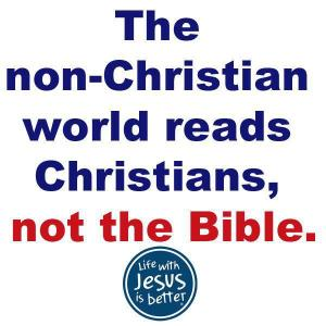 Non Christians read christians not the bible